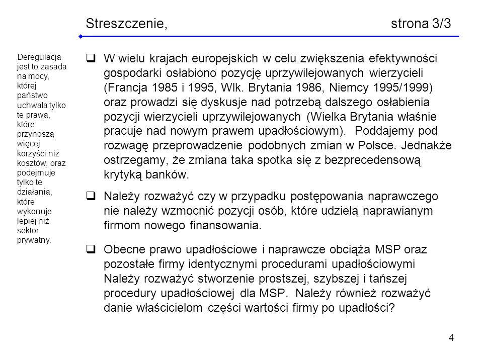 4 Streszczenie, strona 3/3 W wielu krajach europejskich w celu zwiększenia efektywności gospodarki osłabiono pozycję uprzywilejowanych wierzycieli (Fr
