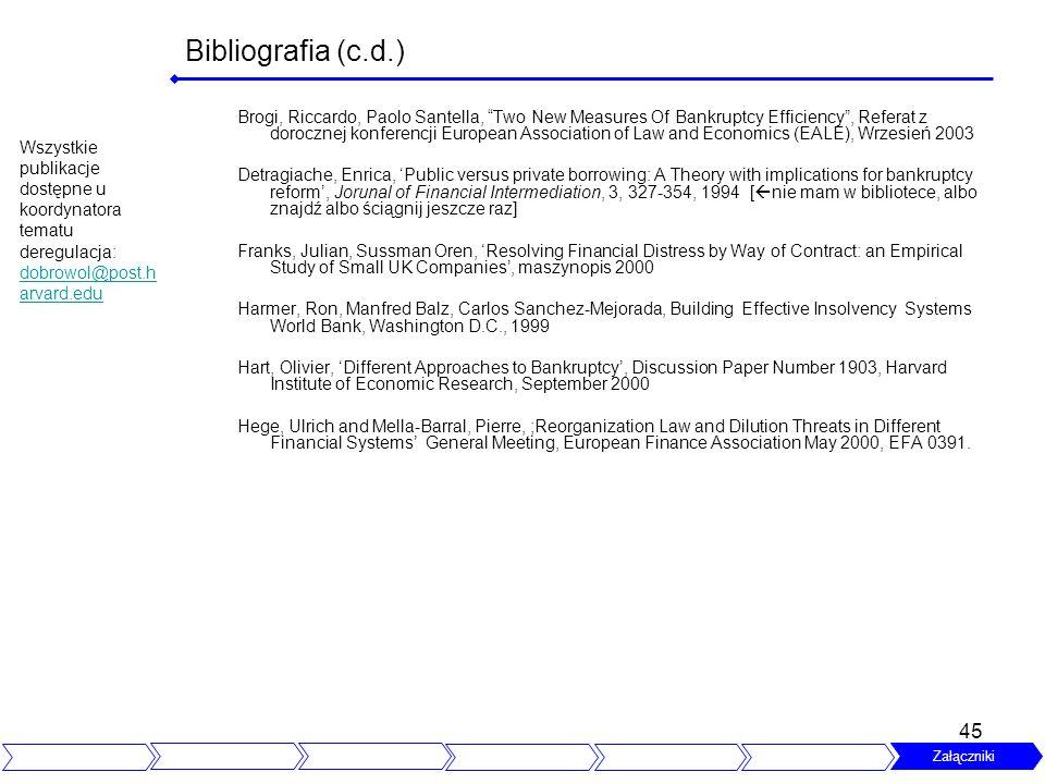 45 Bibliografia (c.d.) Brogi, Riccardo, Paolo Santella, Two New Measures Of Bankruptcy Efficiency, Referat z dorocznej konferencji European Associatio