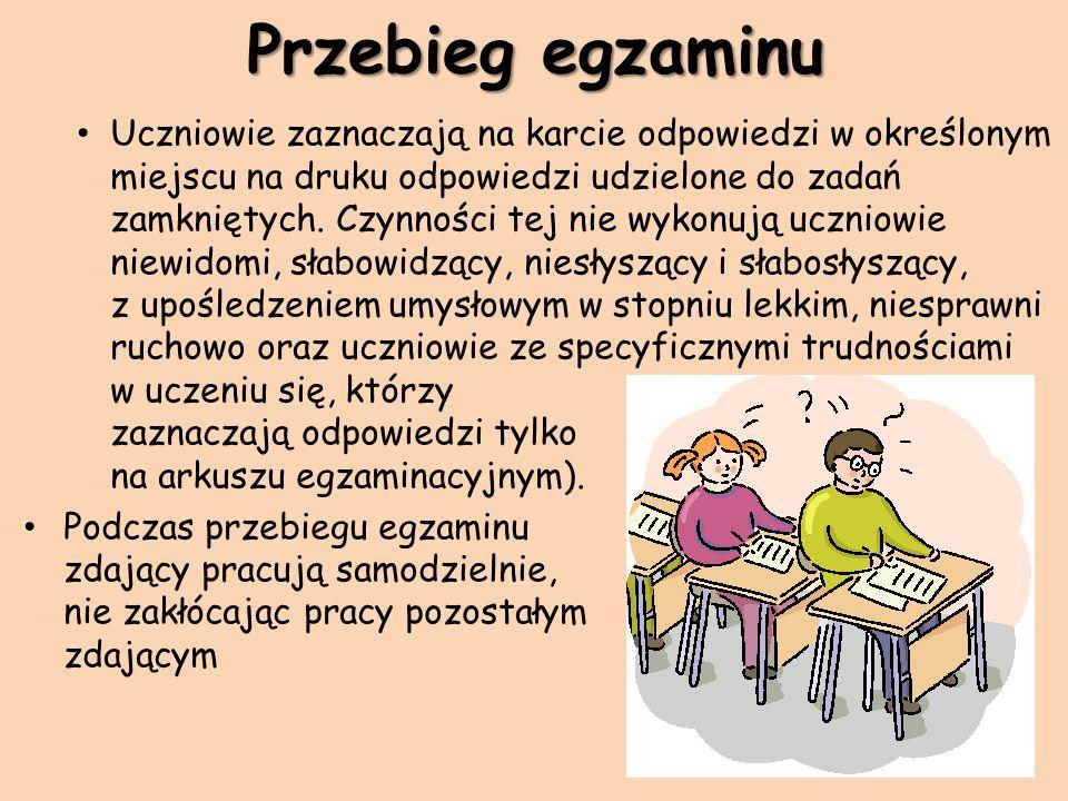 Przebieg egzaminu Uczniowie zaznaczają na karcie odpowiedzi w określonym miejscu na druku odpowiedzi udzielone do zadań zamkniętych. Czynności tej nie