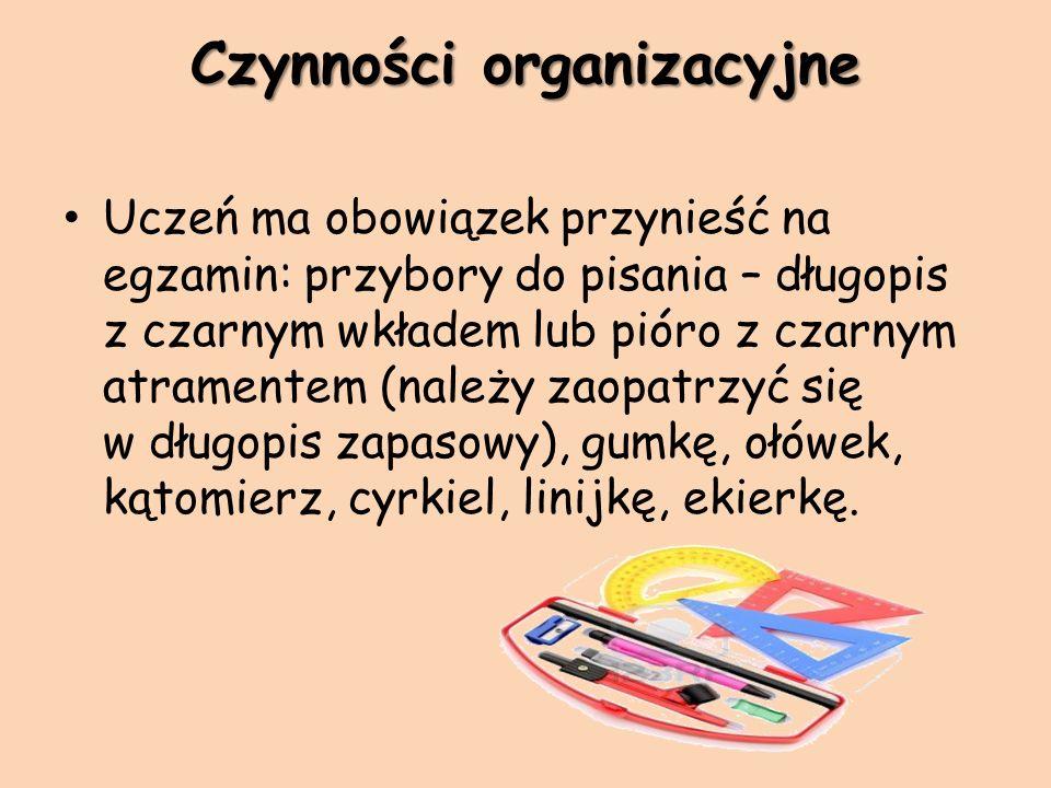 Czynności organizacyjne Na salę egzaminacyjną nie można wnosić żadnych urządzeń telekomunikacyjnych i nośników informacji elektronicznej.