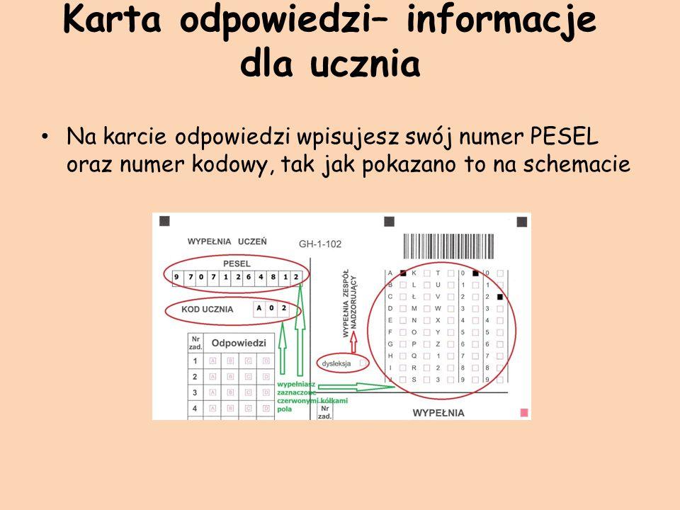 Karta odpowiedzi– informacje dla ucznia Na karcie odpowiedzi wpisujesz swój numer PESEL oraz numer kodowy, tak jak pokazano to na schemacie