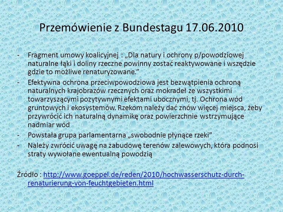 Przemówienie z Bundestagu 17.06.2010 -Fragment umowy koalicyjnej : Dla natury i ochrony p/powodziowej naturalne łąki i doliny rzeczne powinny zostać r