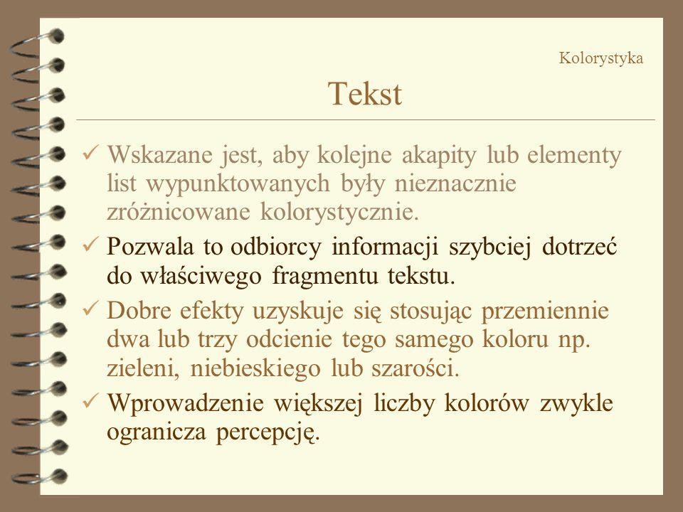 Kolorystyka Tekst W w Należy zapewnić należyty kontrast tekstu w stosunku do tła. Dla zwiększenia wyrazistości tekstu można posłużyć się inwersją kolo