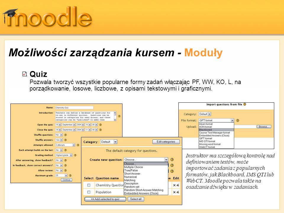 Quiz Pozwala tworzyć wszystkie popularne formy zadań włączając PF, WW, KO, L, na porządkowanie, losowe, liczbowe, z opisami tekstowymi i graficznymi.