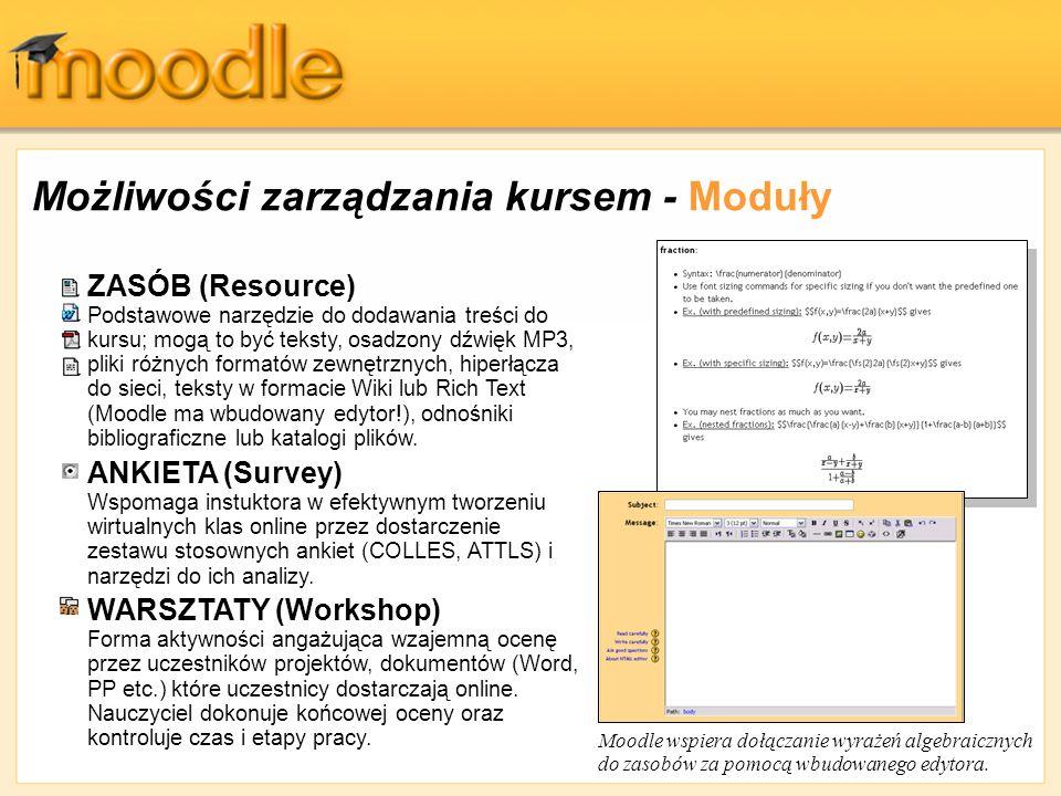 Możliwości zarządzania kursem - Moduły ZASÓB (Resource) Podstawowe narzędzie do dodawania treści do kursu; mogą to być teksty, osadzony dźwięk MP3, pl