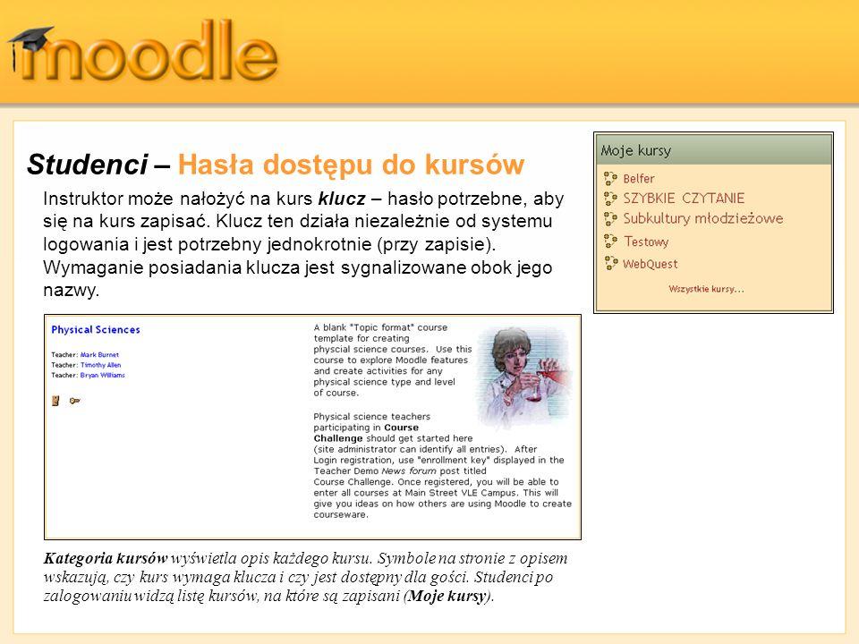 Studenci – Hasła dostępu do kursów Instruktor może nałożyć na kurs klucz – hasło potrzebne, aby się na kurs zapisać. Klucz ten działa niezależnie od s