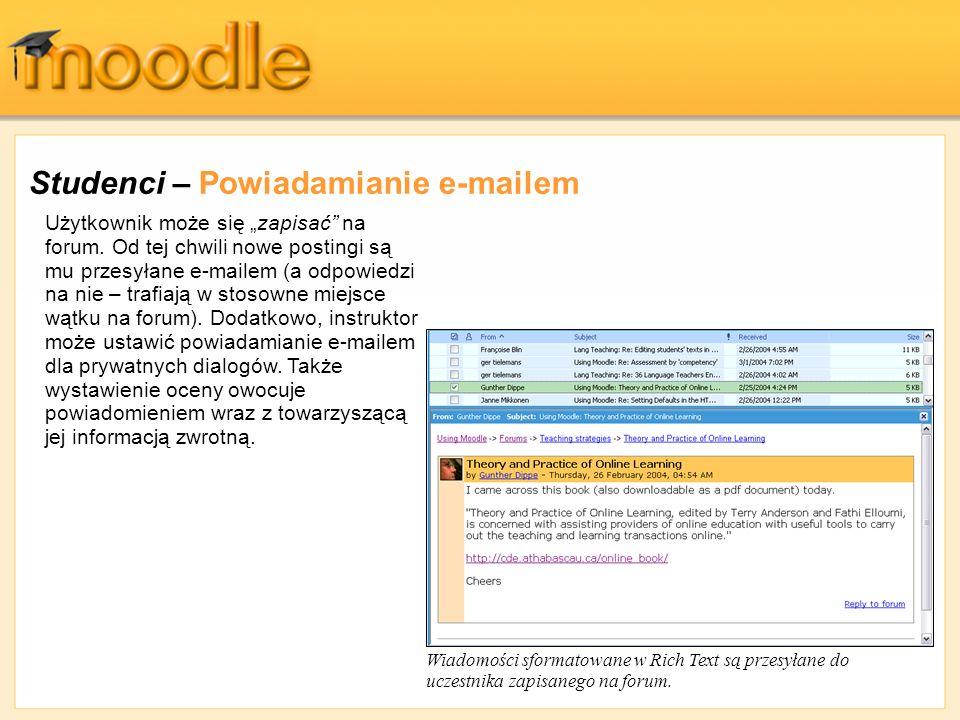 Studenci – Powiadamianie e-mailem Wiadomości sformatowane w Rich Text są przesyłane do uczestnika zapisanego na forum. Użytkownik może się zapisać na