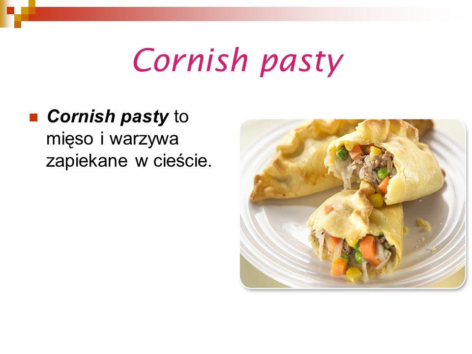Cornish pasty Cornish pasty to mięso i warzywa zapiekane w cieście.