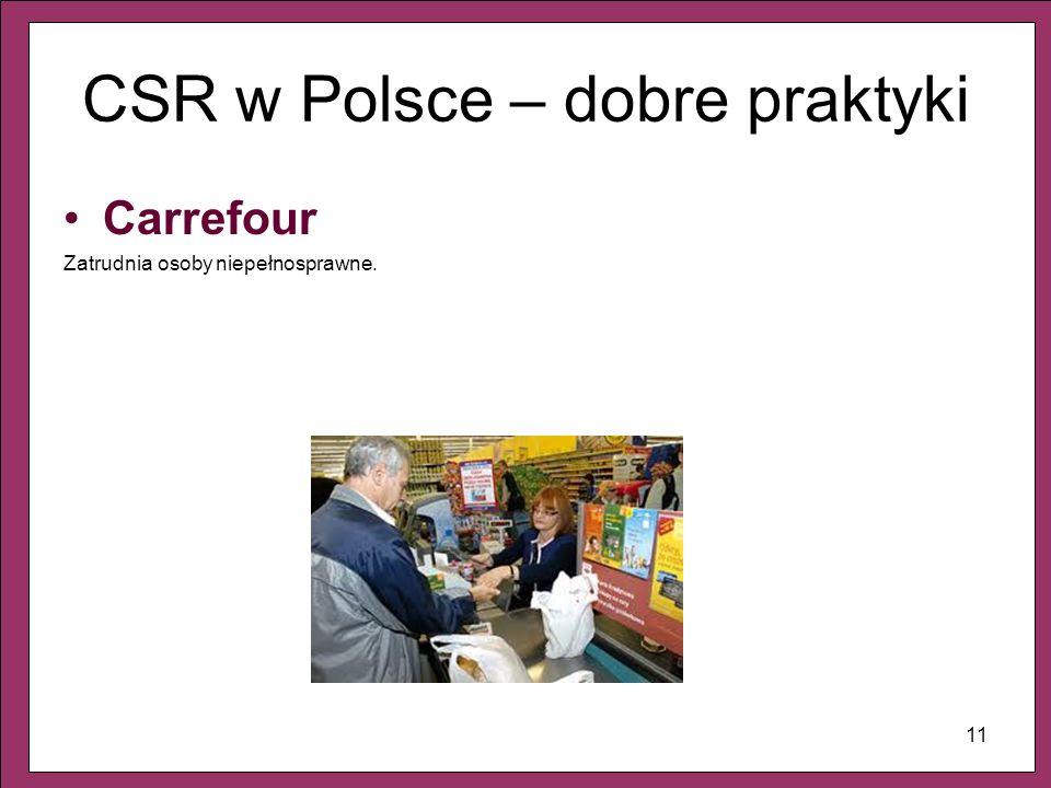 11 CSR w Polsce – dobre praktyki Carrefour Zatrudnia osoby niepełnosprawne.