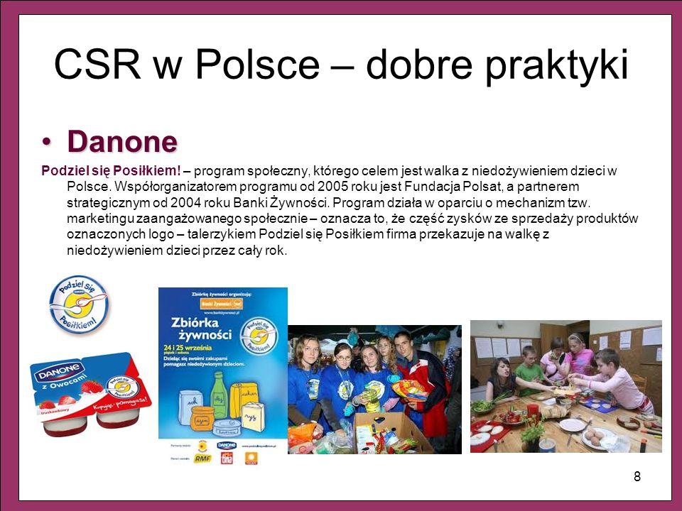 8 CSR w Polsce – dobre praktyki DanoneDanone Podziel się Posiłkiem! – program społeczny, którego celem jest walka z niedożywieniem dzieci w Polsce. Ws
