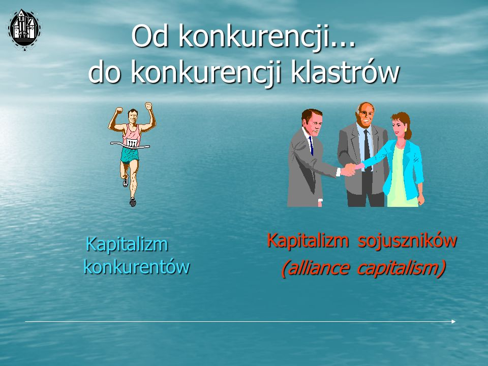 Słabości klastrów w Polsce Dominująca kultura konkurencji, Dominująca kultura konkurencji, Brak formalnych struktur organizacyjnych, Brak formalnych struktur organizacyjnych, Niechęć do uczestnictwa w stowarzyszeniach/ zrzeszeniach, Niechęć do uczestnictwa w stowarzyszeniach/ zrzeszeniach, Słabe związki z sektorem B+R, Słabe związki z sektorem B+R, Bardzo ograniczona rola (współpraca) władz publicznych, Bardzo ograniczona rola (współpraca) władz publicznych,