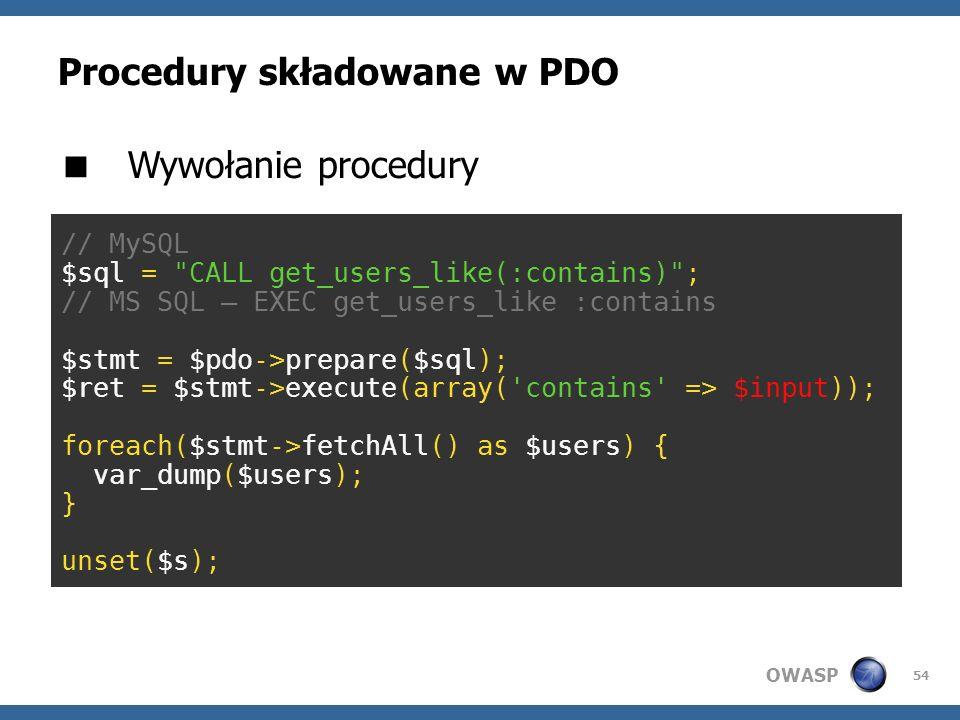 OWASP 54 Procedury składowane w PDO Wywołanie procedury // MySQL $sql =