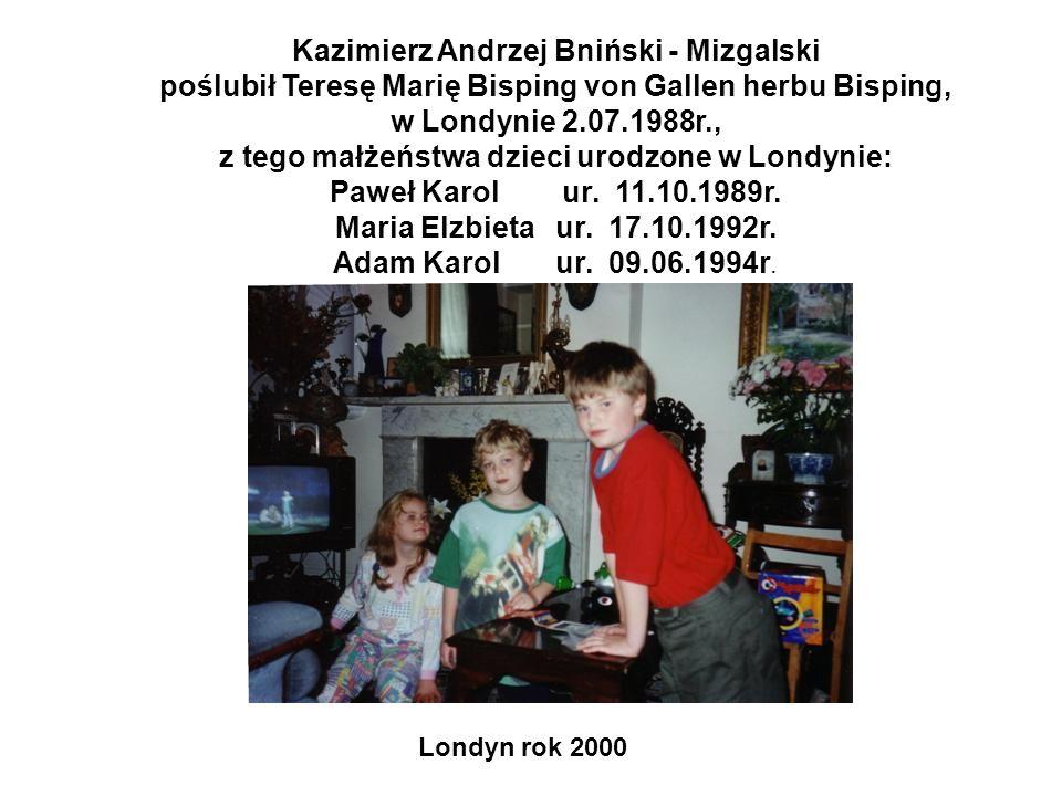 Kazimierz Andrzej Bniński - Mizgalski poślubił Teresę Marię Bisping von Gallen herbu Bisping, w Londynie 2.07.1988r., z tego małżeństwa dzieci urodzon