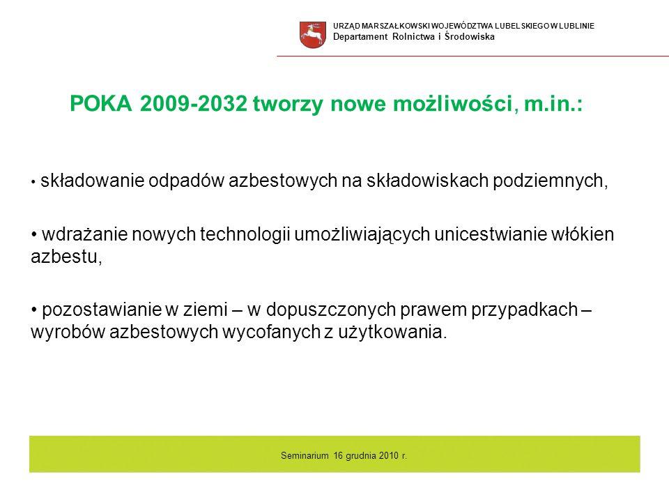 POKA 2009-2032 tworzy nowe możliwości, m.in.: składowanie odpadów azbestowych na składowiskach podziemnych, wdrażanie nowych technologii umożliwiający