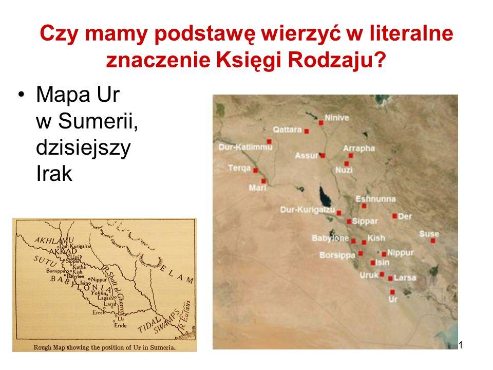 11 Czy mamy podstawę wierzyć w literalne znaczenie Księgi Rodzaju? Mapa Ur w Sumerii, dzisiejszy Irak