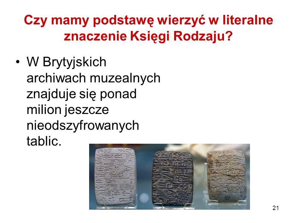21 Czy mamy podstawę wierzyć w literalne znaczenie Księgi Rodzaju? W Brytyjskich archiwach muzealnych znajduje się ponad milion jeszcze nieodszyfrowan