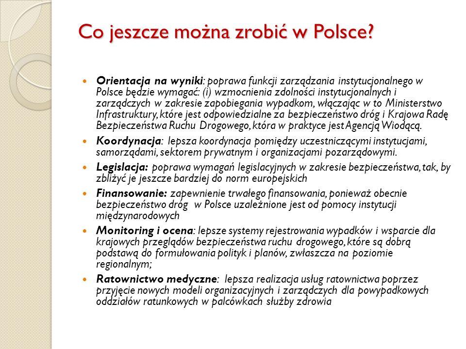 Co jeszcze można zrobić w Polsce? Orientacja na wyniki: poprawa funkcji zarządzania instytucjonalnego w Polsce będzie wymagać: (i) wzmocnienia zdolnoś