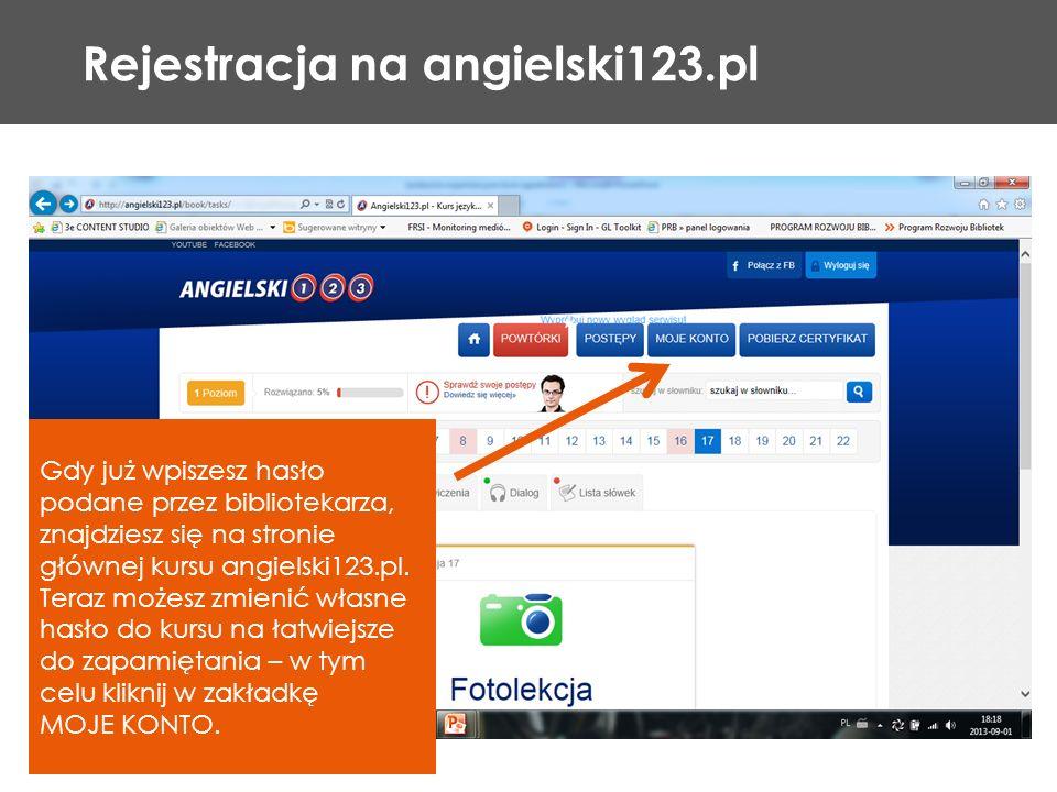 Rejestracja na angielski123.pl Gdy już wpiszesz hasło podane przez bibliotekarza, znajdziesz się na stronie głównej kursu angielski123.pl. Teraz możes