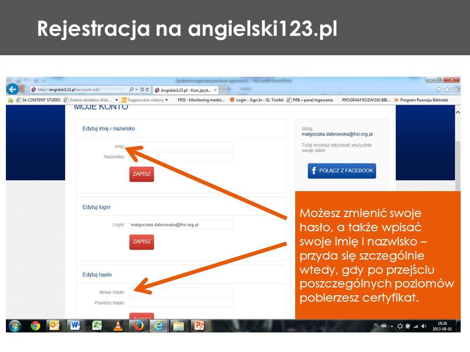 Rejestracja na angielski123.pl Możesz zmienić swoje hasło, a także wpisać swoje imię i nazwisko – przyda się szczególnie wtedy, gdy po przejściu poszc