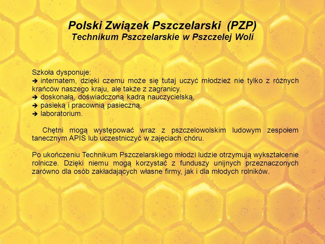 Polski Związek Pszczelarski (PZP) Technikum Pszczelarskie w Pszczelej Woli Szkoła dysponuje: internatem, dzięki czemu może się tutaj uczyć młodzież ni