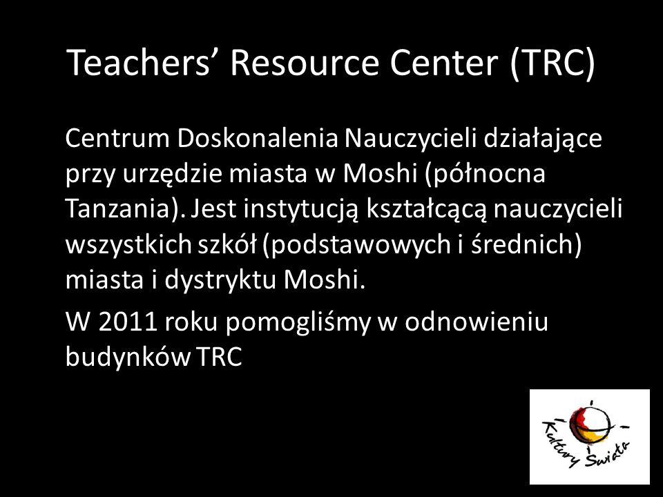 Teachers Resource Center (TRC) Centrum Doskonalenia Nauczycieli działające przy urzędzie miasta w Moshi (północna Tanzania). Jest instytucją kształcąc