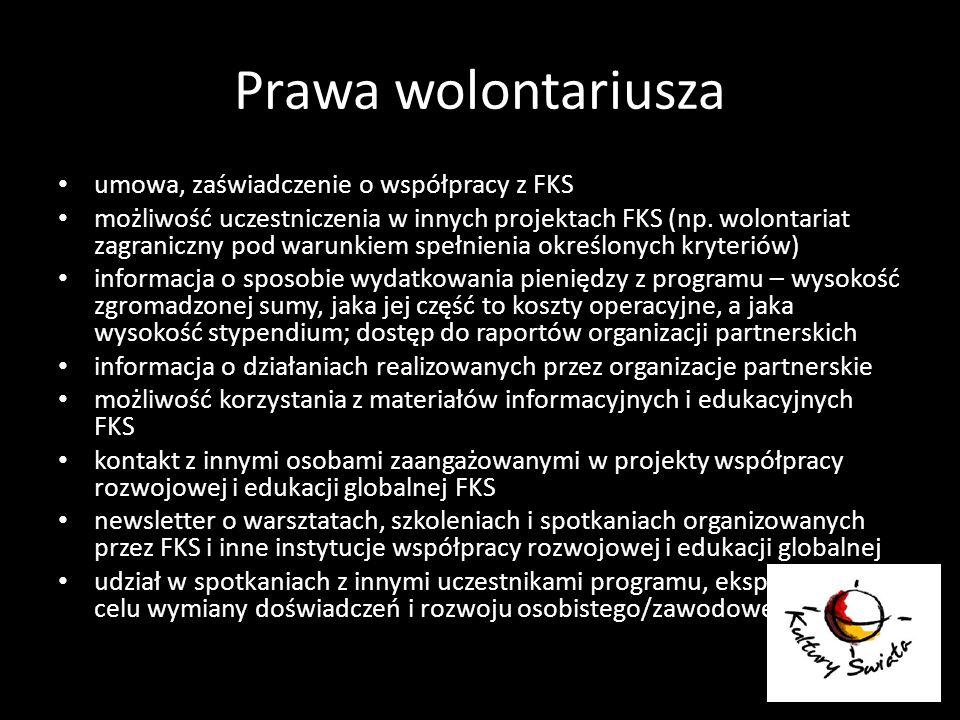 Prawa wolontariusza umowa, zaświadczenie o współpracy z FKS możliwość uczestniczenia w innych projektach FKS (np. wolontariat zagraniczny pod warunkie