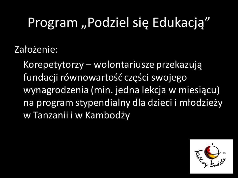 Program Podziel się Edukacją Założenie: Korepetytorzy – wolontariusze przekazują fundacji równowartość części swojego wynagrodzenia (min. jedna lekcja