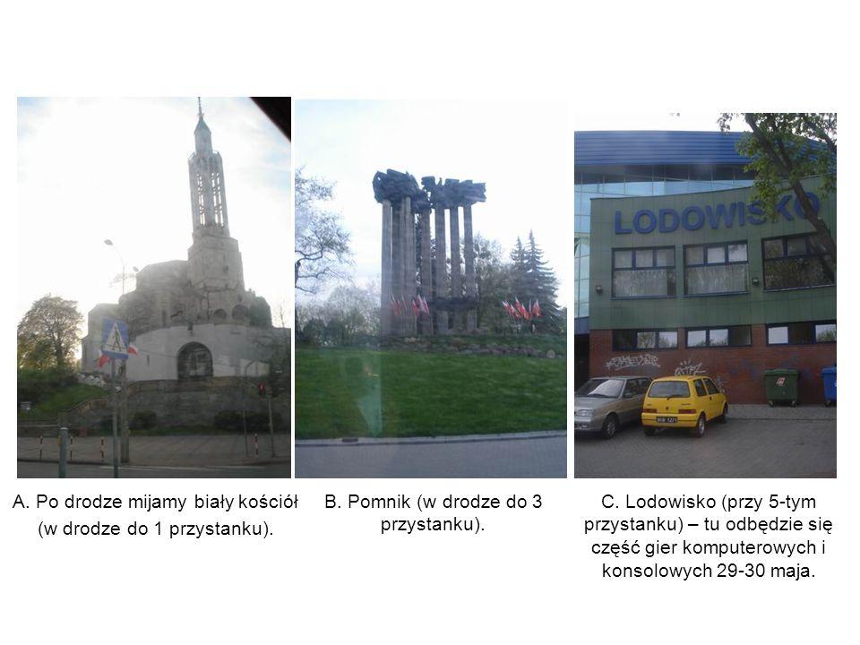 A. Po drodze mijamy biały kościół (w drodze do 1 przystanku).