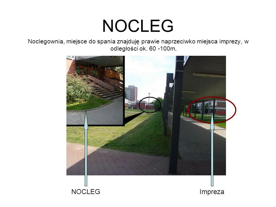 NOCLEG Noclegownia, miejsce do spania znajduję prawie naprzeciwko miejsca imprezy, w odległości ok.