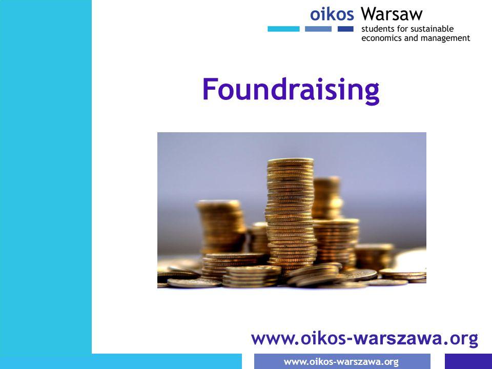 www.oikos-warszawa.org Foudraising to sztuka