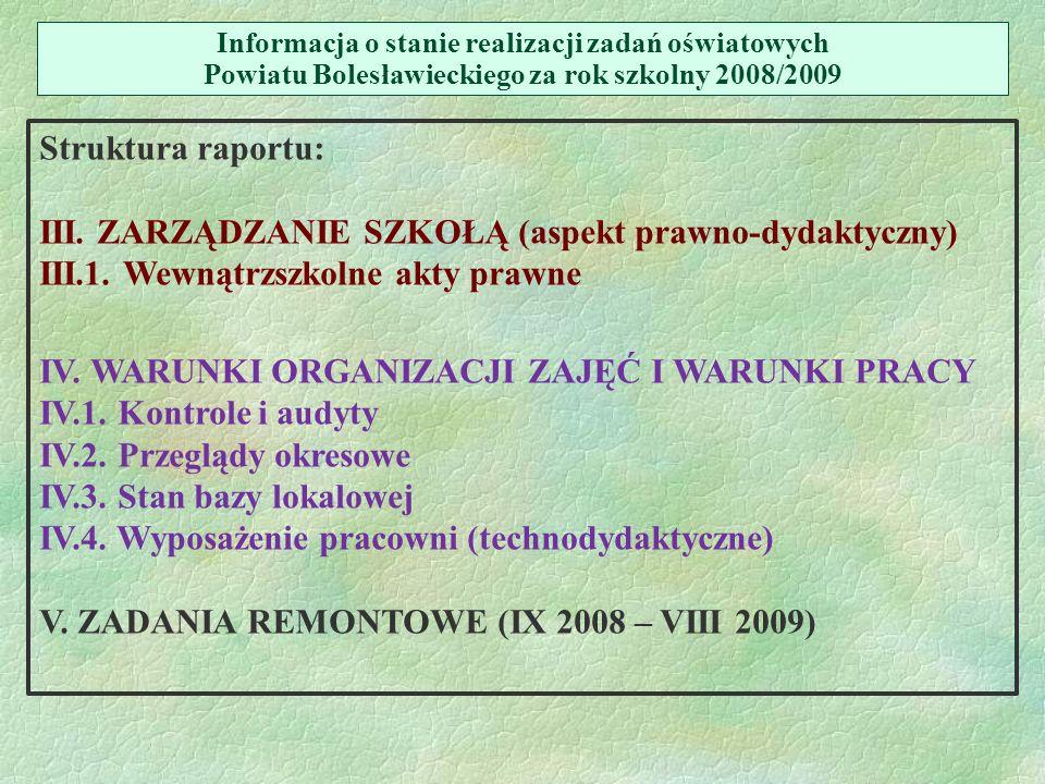 Struktura raportu: III.ZARZĄDZANIE SZKOŁĄ (aspekt prawno-dydaktyczny) III.1.