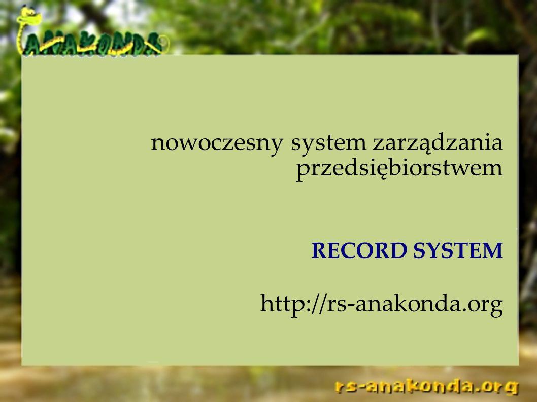 nowoczesny system zarządzania przedsiębiorstwem RECORD SYSTEM http://rs-anakonda.org