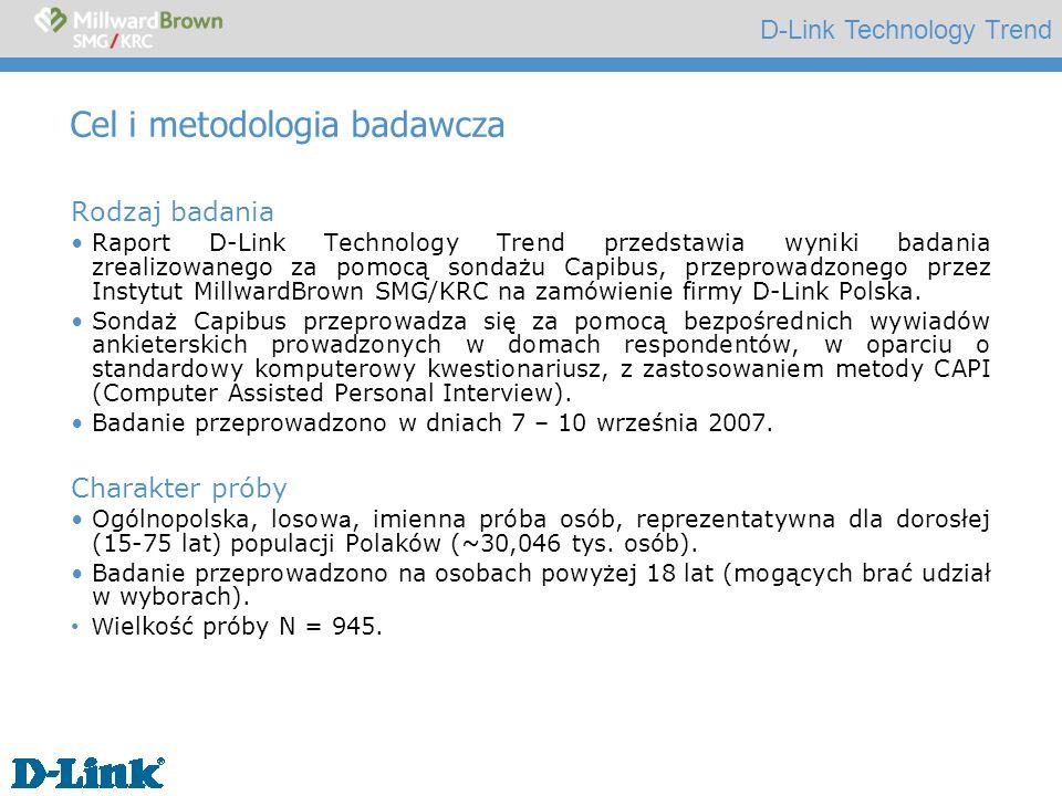 D-Link Technology Trend Cel i metodologia badawcza Rodzaj badania Raport D-Link Technology Trend przedstawia wyniki badania zrealizowanego za pomocą s