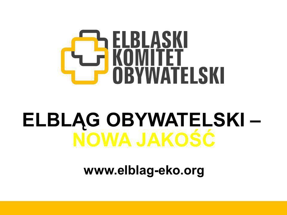 ELBLĄG OBYWATELSKI – NOWA JAKOŚĆ www.elblag-eko.org