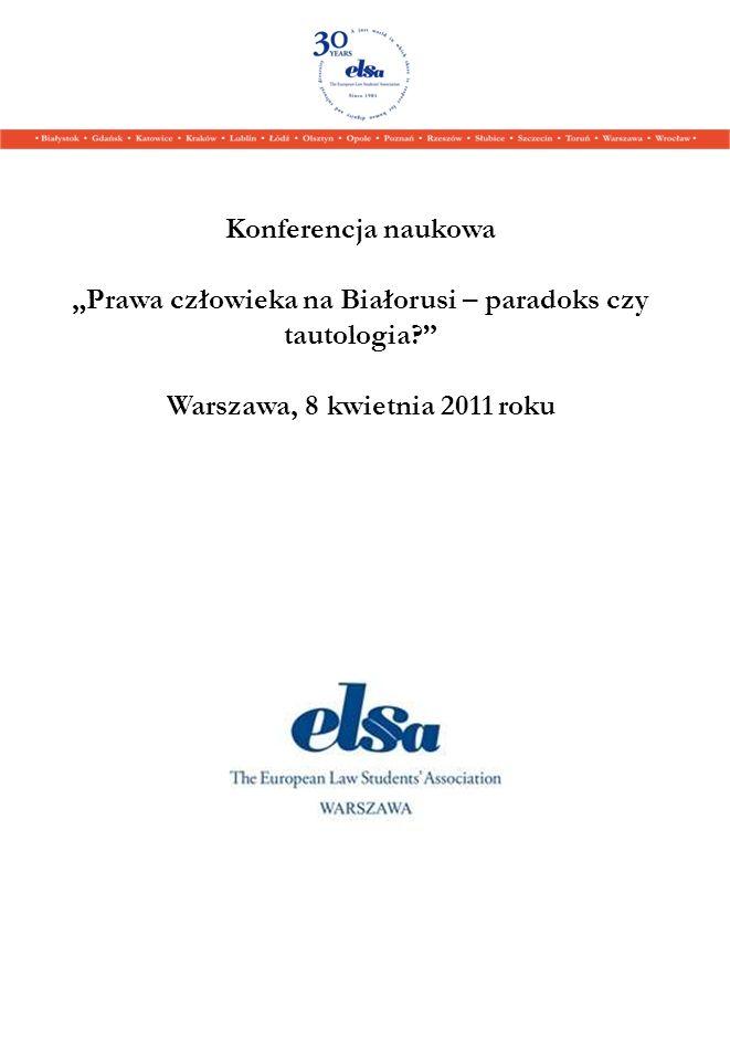 Konferencja naukowa Prawa człowieka na Białorusi – paradoks czy tautologia? Warszawa, 8 kwietnia 2011 roku