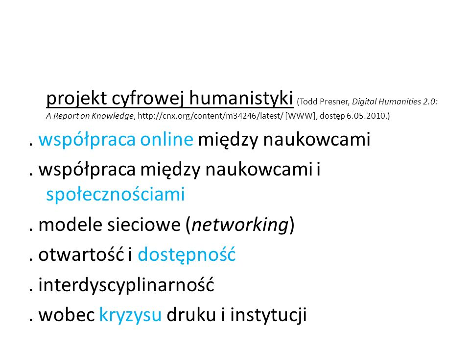 projekt cyfrowej humanistyki (Todd Presner, Digital Humanities 2.0: A Report on Knowledge, http://cnx.org/content/m34246/latest/ [WWW], dostęp 6.05.20
