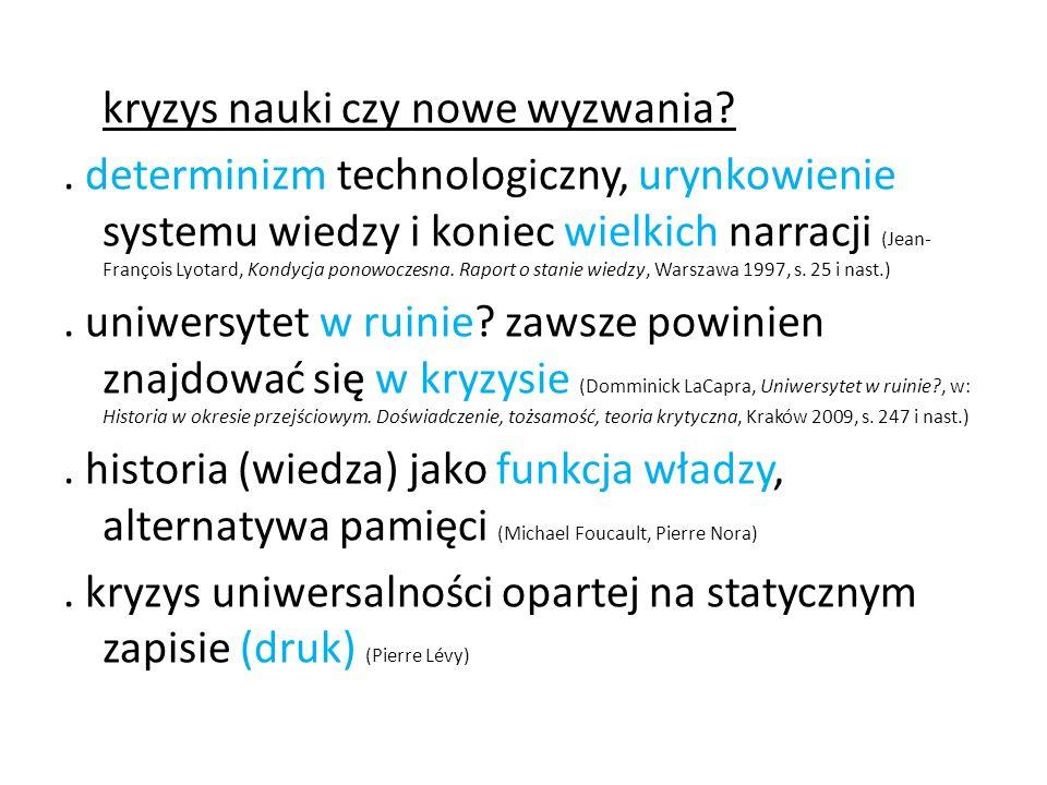 kryzys nauki czy nowe wyzwania?. determinizm technologiczny, urynkowienie systemu wiedzy i koniec wielkich narracji (Jean- François Lyotard, Kondycja