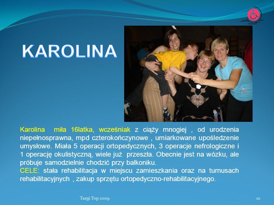 Targi Top 200910 Karolina miła 16latka, wcześniak z ciąży mnogiej, od urodzenia niepełnosprawna, mpd czterokończynowe, umiarkowane upośledzenie umysło