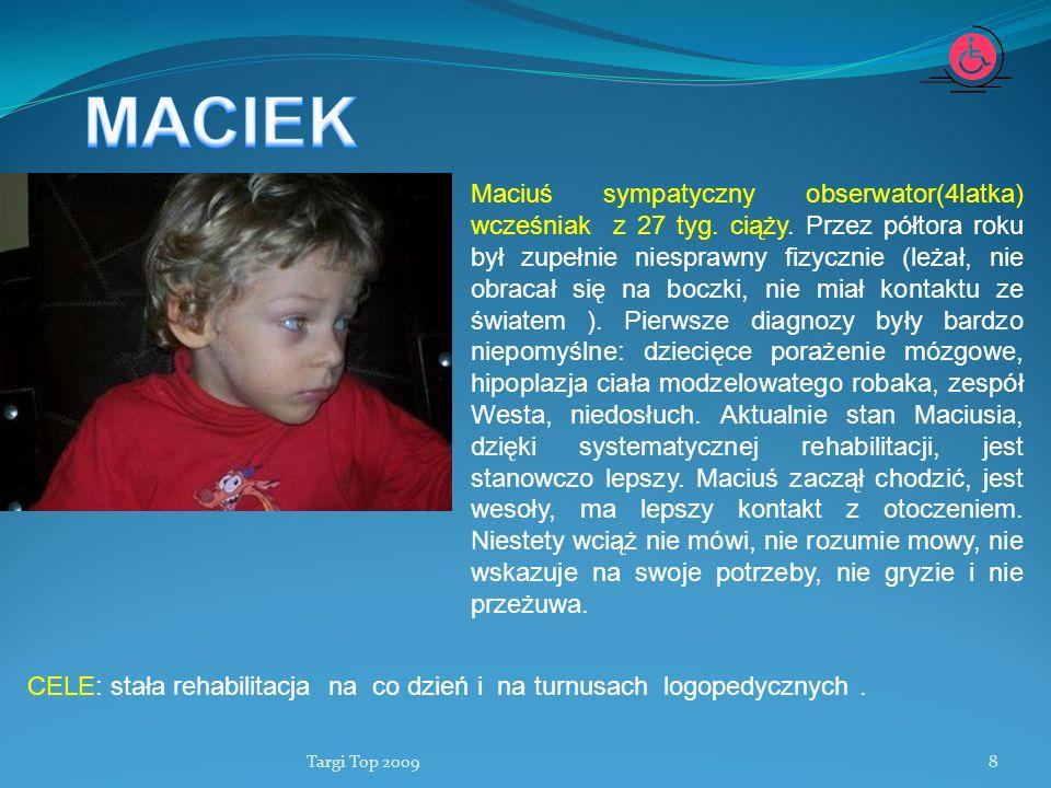 Targi Top 20098 Maciuś sympatyczny obserwator(4latka) wcześniak z 27 tyg. ciąży. Przez półtora roku był zupełnie niesprawny fizycznie (leżał, nie obra