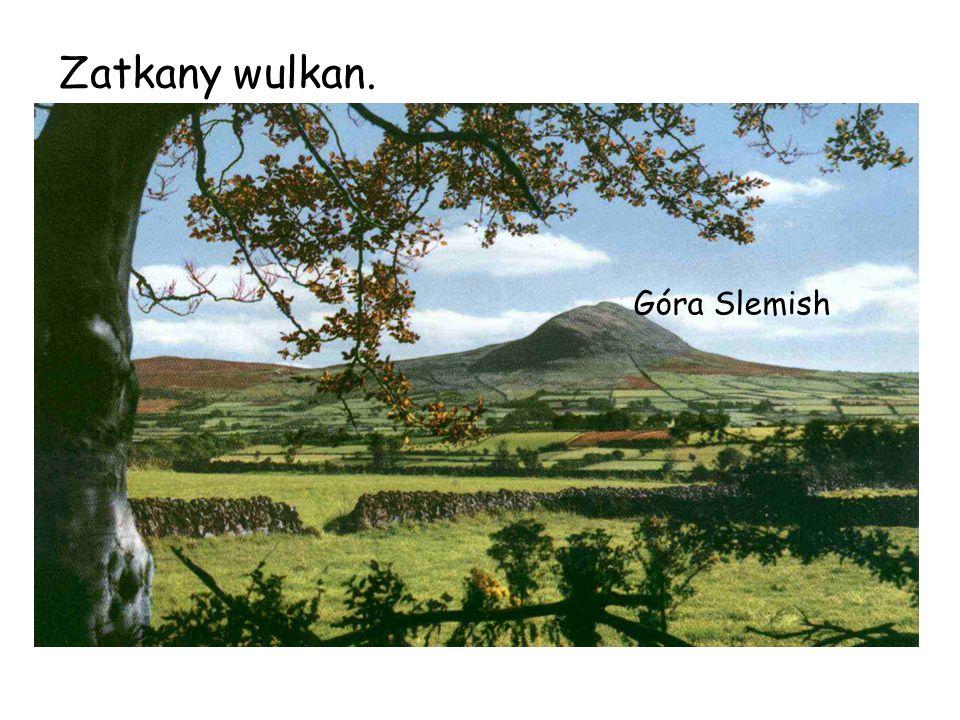 Zatkany wulkan. Góra Slemish