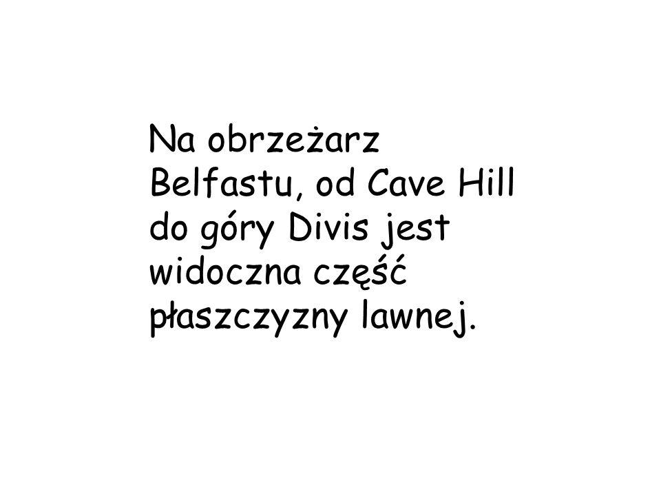 Na obrzeżarz Belfastu, od Cave Hill do góry Divis jest widoczna część płaszczyzny lawnej.
