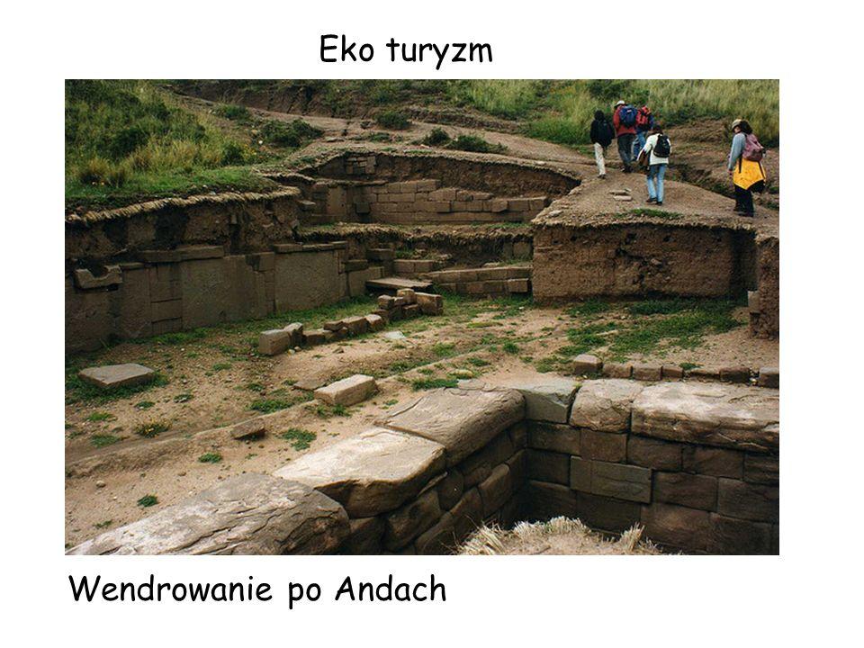 Wendrowanie po Andach Eko turyzm