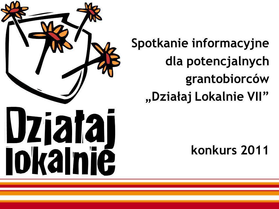 Spotkanie informacyjne dla potencjalnych grantobiorców Działaj Lokalnie VII konkurs 2011