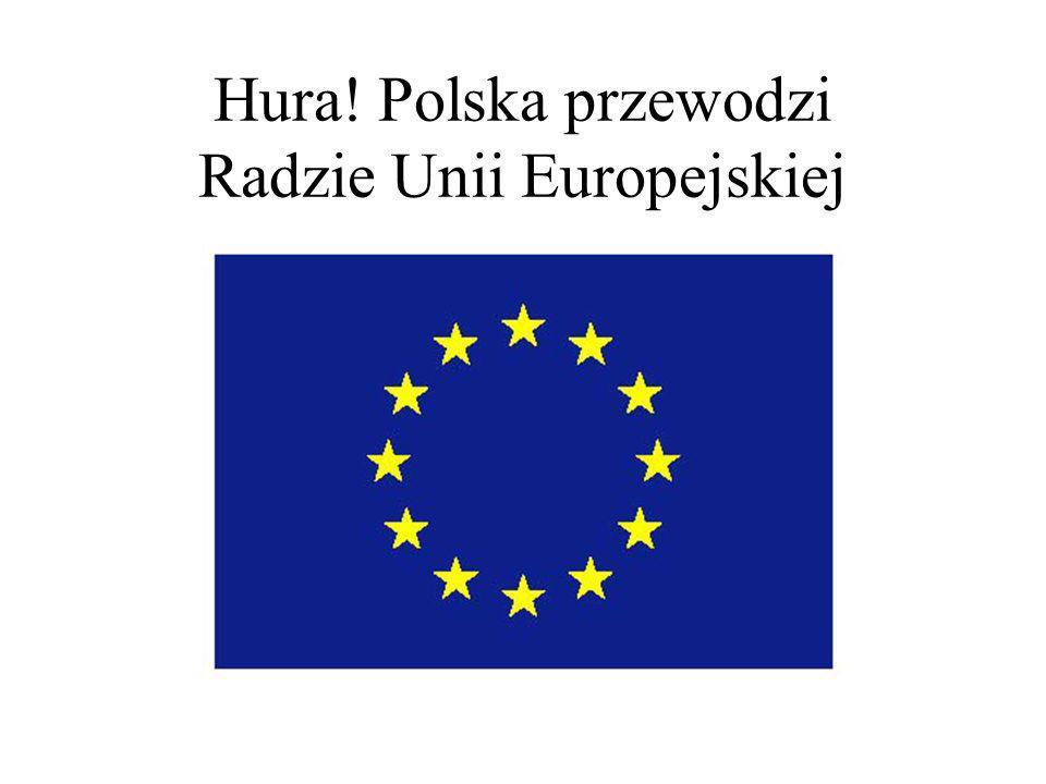 Hura! Polska przewodzi Radzie Unii Europejskiej