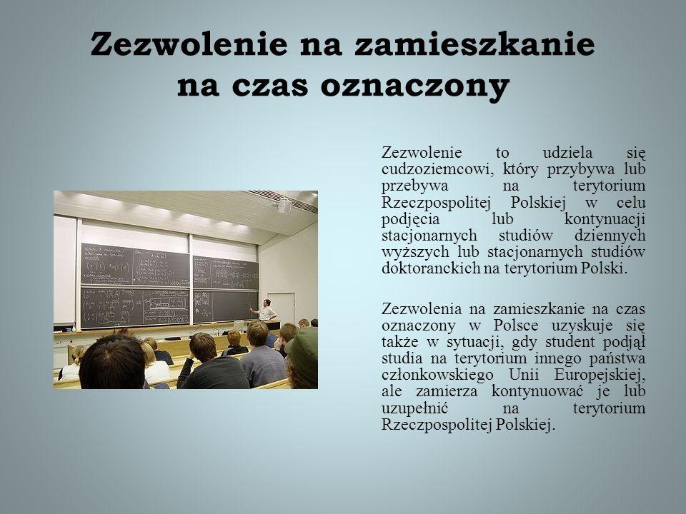 Zezwolenie na zamieszkanie na czas oznaczony Zezwolenie to udziela się cudzoziemcowi, który przybywa lub przebywa na terytorium Rzeczpospolitej Polski
