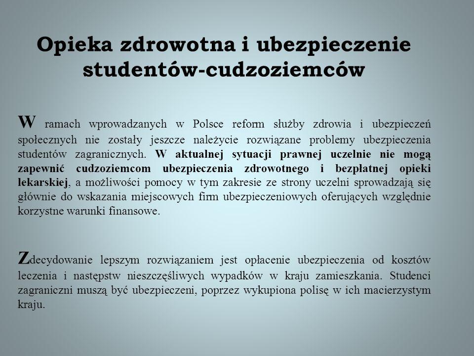 Opieka zdrowotna i ubezpieczenie studentów-cudzoziemców W ramach wprowadzanych w Polsce reform służby zdrowia i ubezpieczeń społecznych nie zostały je