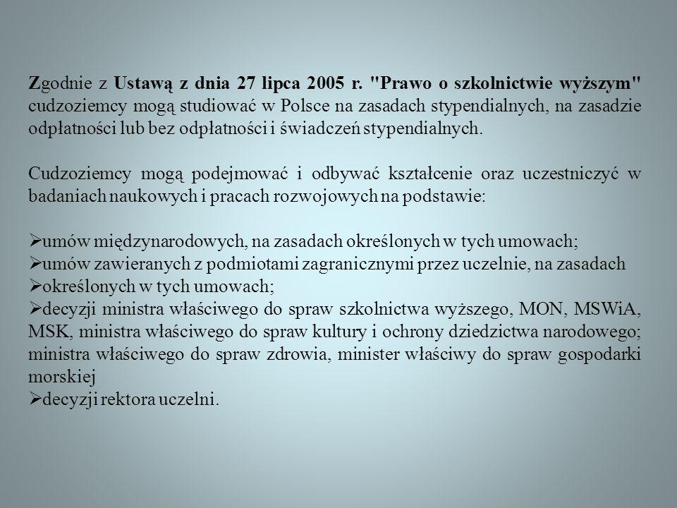 Zgodnie z Ustawą z dnia 27 lipca 2005 r.