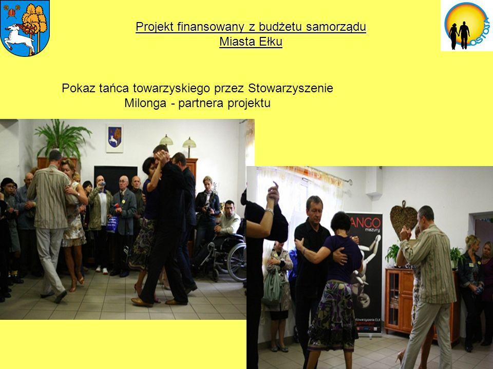 Projekt finansowany z budżetu samorządu Miasta Ełku Pokaz tańca towarzyskiego przez Stowarzyszenie Milonga - partnera projektu