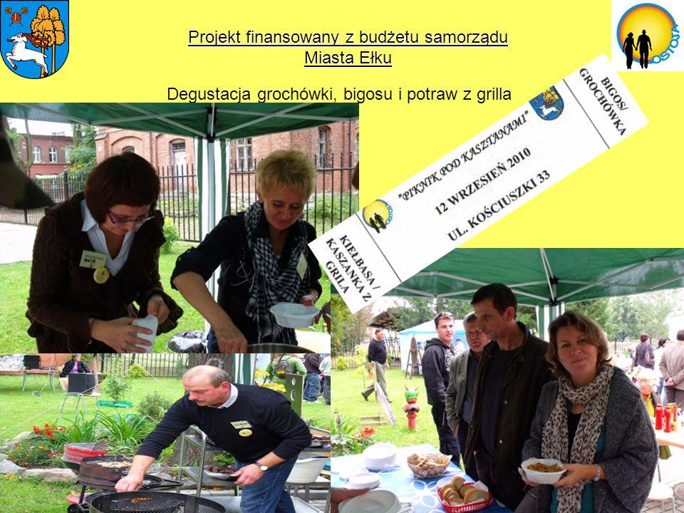 Projekt finansowany z budżetu samorządu Miasta Ełku Degustacja grochówki, bigosu i potraw z grilla