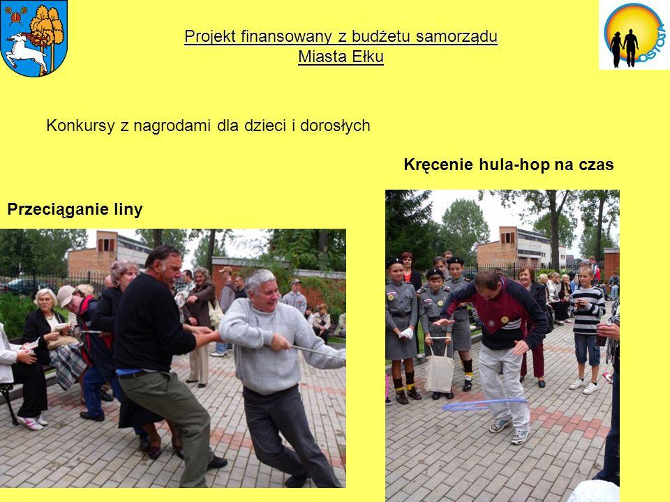 Projekt finansowany z budżetu samorządu Miasta Ełku Konkursy z nagrodami dla dzieci i dorosłych Przeciąganie liny Kręcenie hula-hop na czas